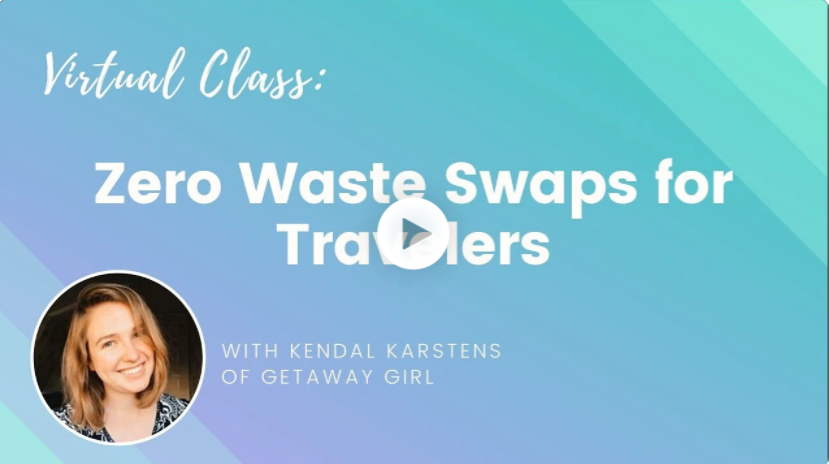 Wanderful Plastic Free July event - Zero Waste Swaps for Travelers with Kendal Karstens of Getaway Girl (video recording)