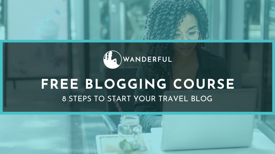 Free travel blogging course in the Wanderful Academy