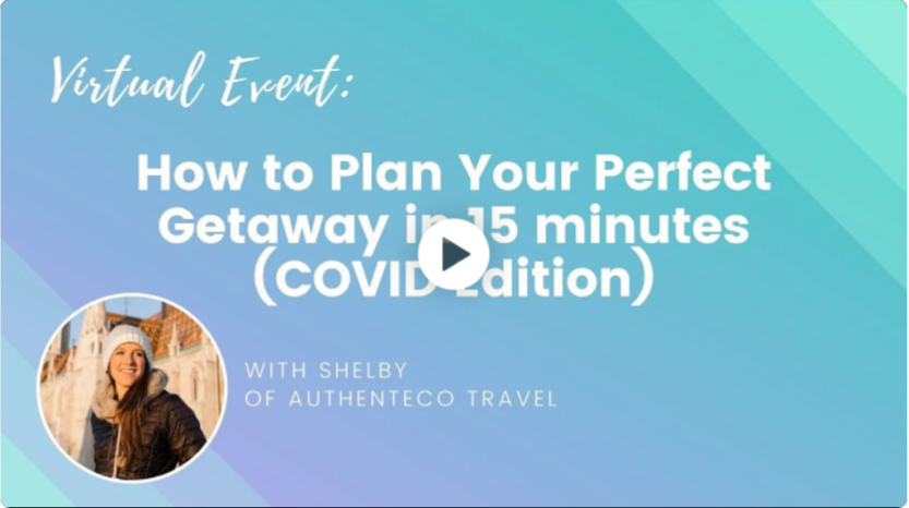 "Image of a video recording by Wanderful titled ""Virtual Event: How to plan your perfect getaway in 15 minutes (COVID edition) with Shelby of Authenteco Travel"""
