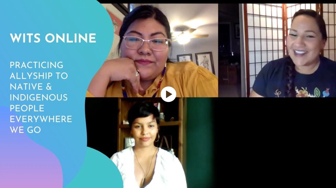 "Screenshot of the WITS Online session recording titled ""Practicing Allyship to Native and Indigenous Peoples Everywhere We Go"""