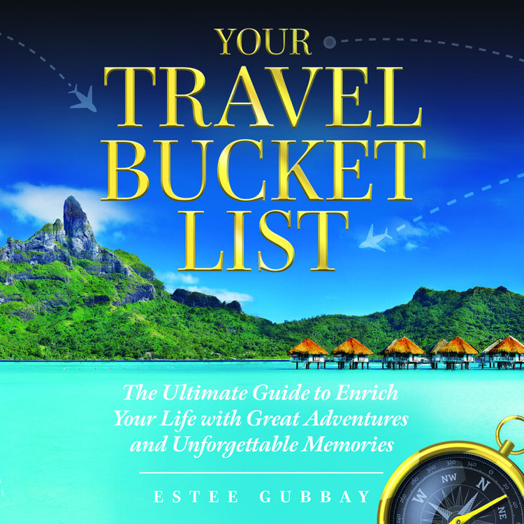 Your Travel Bucket List by Estee Gubbay