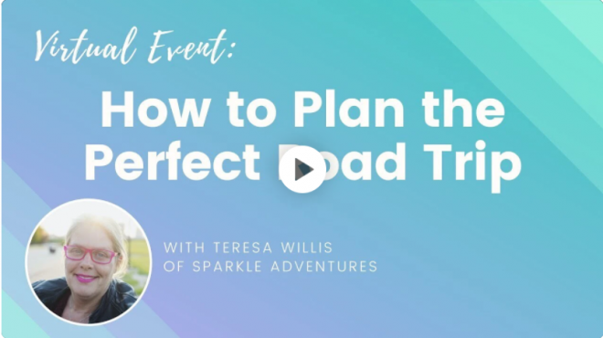 """Feature image of a recording from a Wanderful event with Teresa Willis of Sparkle Adventures titled """"How to Plan the Perfect Road Trip"""""""